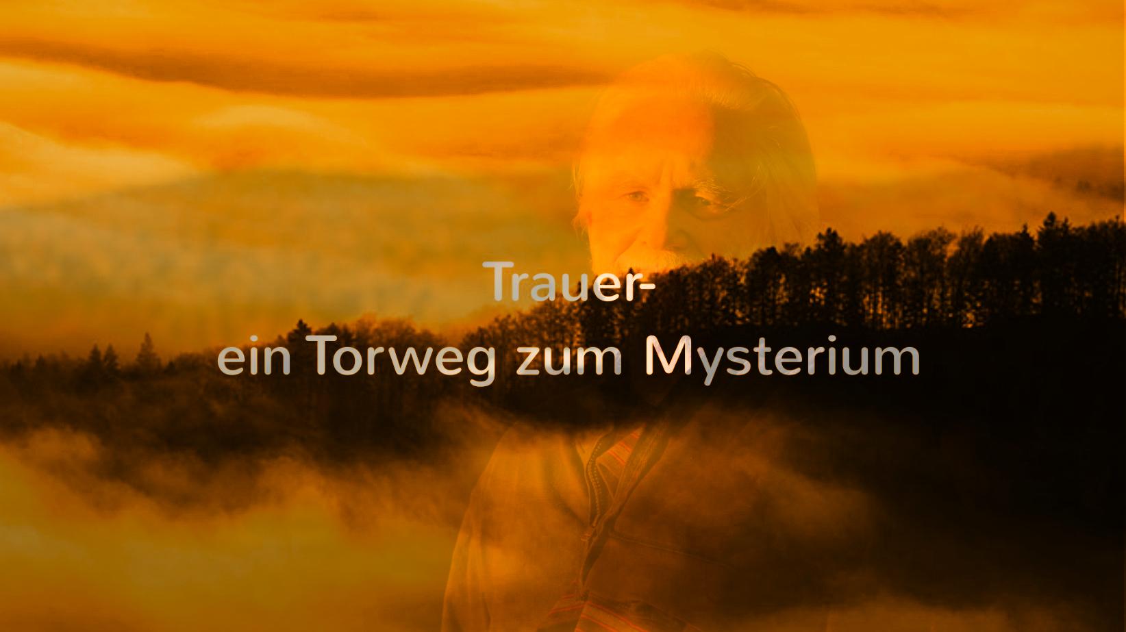Video. Trauer-ein Torweg zum Mysterium