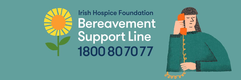 Irish Hospice Foundation Bereavement Support line 1800 80 70 77