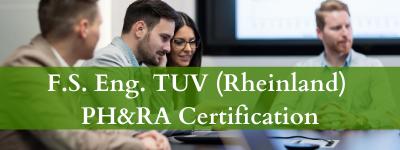 F.S. Eng. TUV (Rheinland) PH&RA Certification