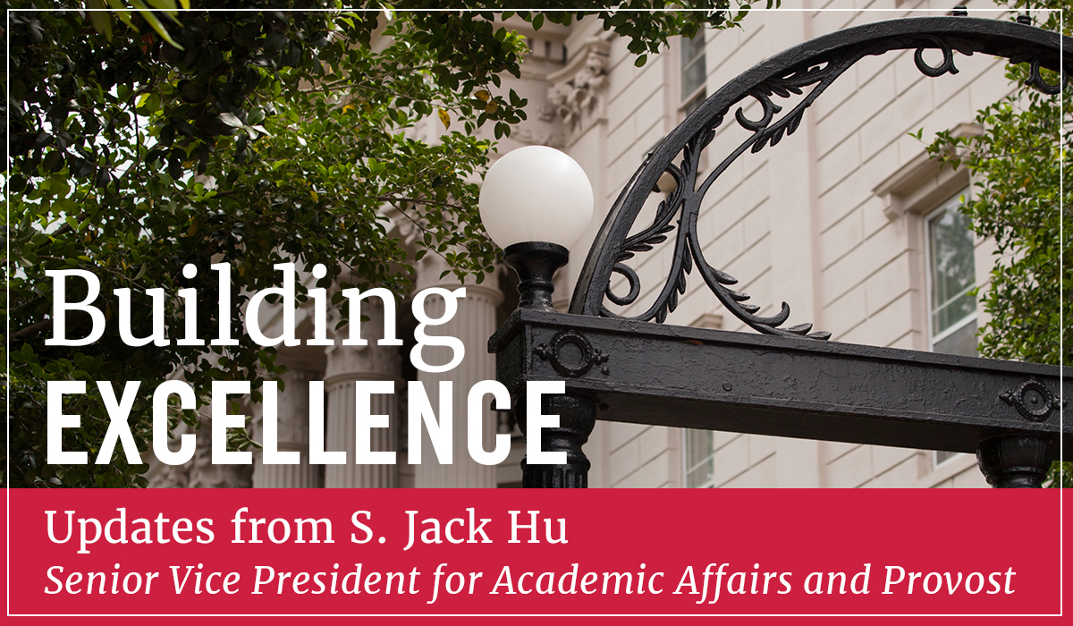 Building Excellence: Updates from S. Jack Hu, Senior Vice President for Academic Affairs and Provost