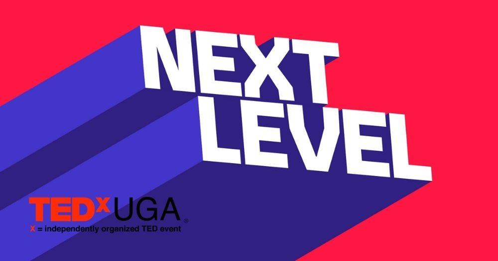 TEDxUGA: Next Level