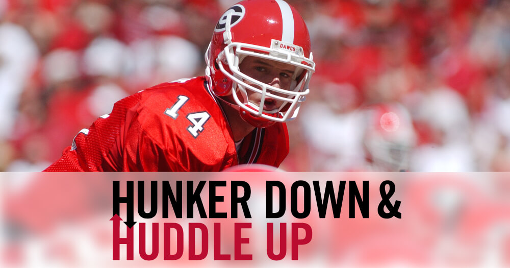 Hunker Down & Huddle Up
