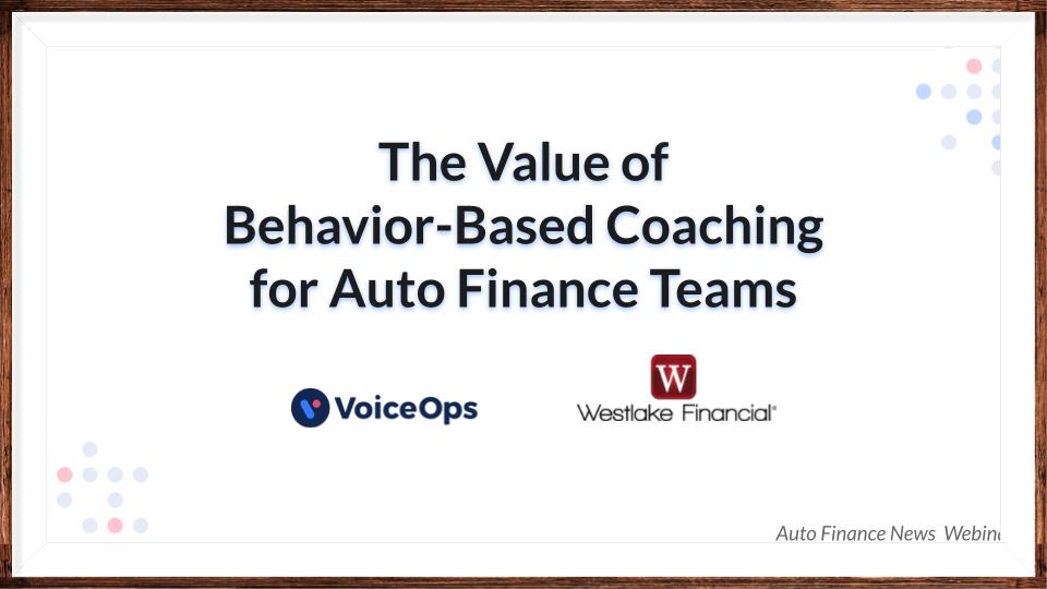 Behavior-based coaching for auto finance teams webinar